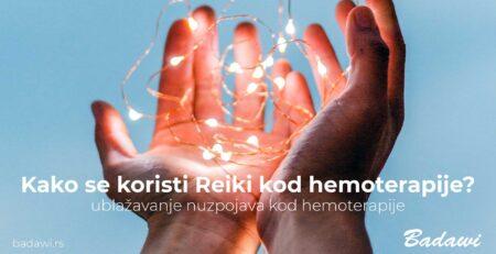 Kako se koristi Reiki kod hemoterapije
