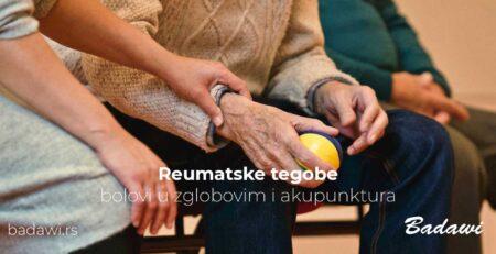 Reumatske tegobe, bolovi u zglobovim i akupunktura