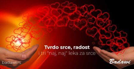 "Tvrdo srce, radost i tri ""naj, naj"" leka za srce"